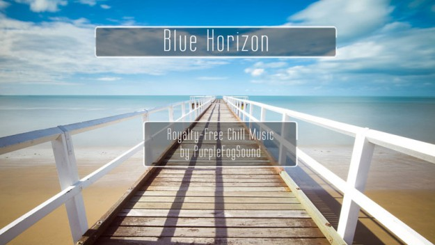 Royalty-Free Chill Music - Blue Horizon | PurpleFogSound