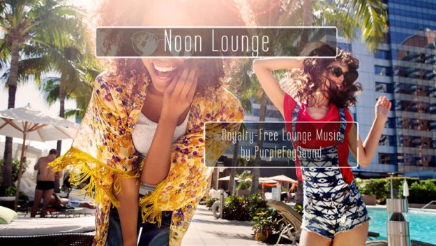 Royalty-Free Lounge Music - Noon Lounge | PurpleFogSound