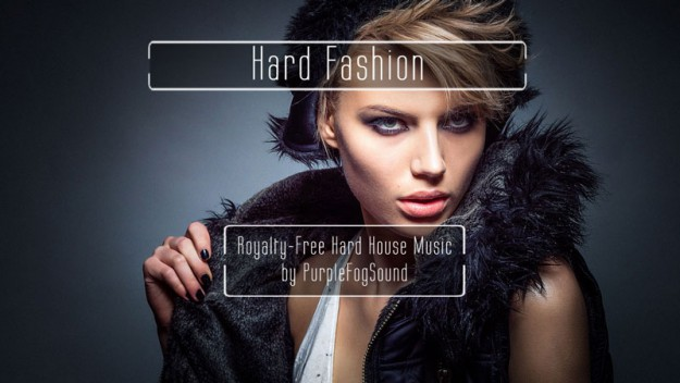 Royalty-Free Hard House Music - Hard Fashion by PurpleFogSound