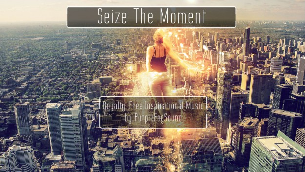 Royalty-Free Inspirational Music - Seize the Moment by PurpleFogSound