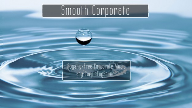 Royalty-Free Corporate Music - Smooth Corporate by PurpleFogSound