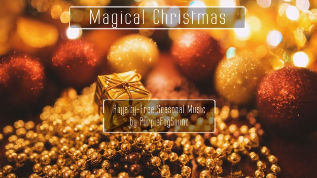 Royalty-Free Christmas Music - Magical Christmas by PurpleFogsound