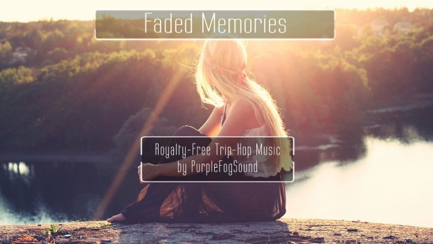 Royalty-Free Trip Hop Music - Faded Memories by PurpleFogSound