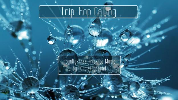 Royalty Free Trip Hop Music - Trip Hop Calling