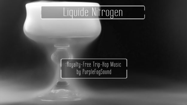 Royalty Free Trip Hop - Liquid Nitrogen by PurpleFogSound