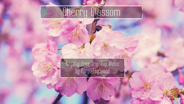Royalty-Free Trip-Hop Music - Cherry Blossom by PurpleFogSound