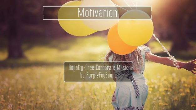 Royalty Free Motivational Music - Motivation by PurpleFogSound