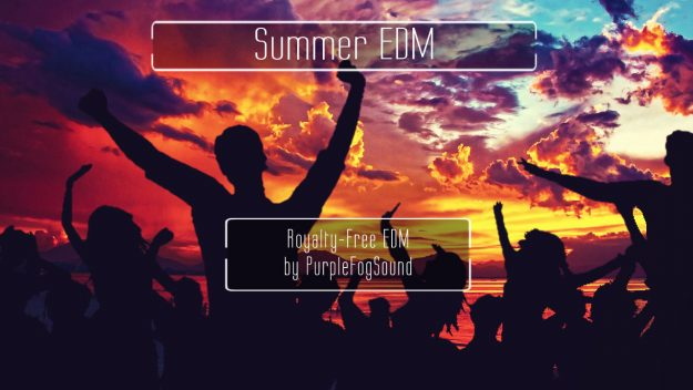 Royalty-Free EDM Music - Summer EDM by PurpleFogSound