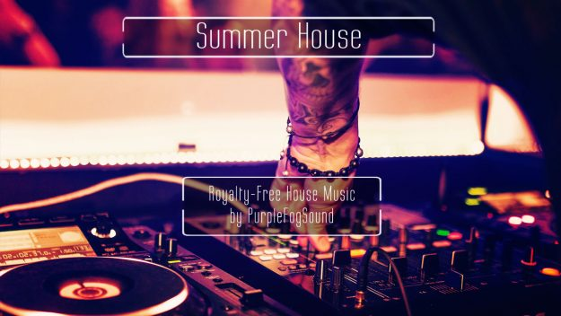 Royalty-Free House Music - Summer House by PurpleFogSound