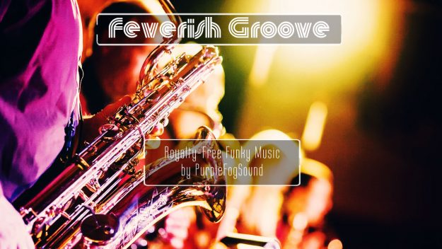 Royalty-Free Groove Music - Feverish Groove by PurpleFogSound