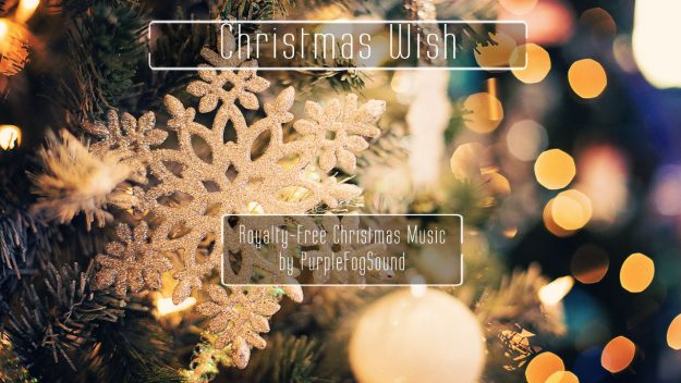 Royalty-free Christmas music - Christmas Wish by PurpleFogSound