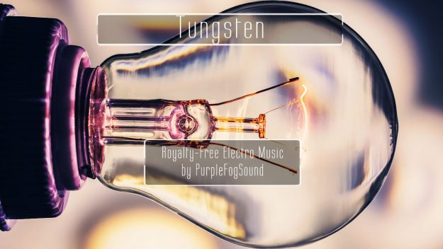 Royalty-Free Electro Music - Tungsten by PurpleFogSound