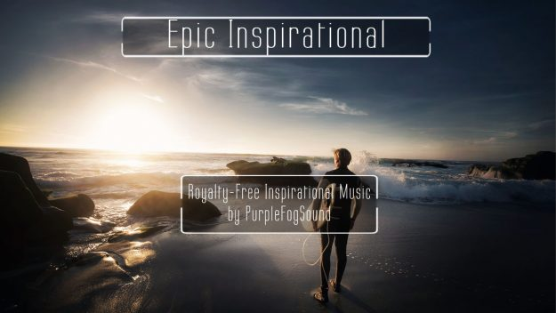 Royalty-Free Inspirational Music - Epic Inspirational by PurpleFogSound