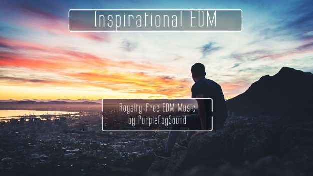 Royalty-Free Electro Music - Inspirational EDM by PurpleFogSound
