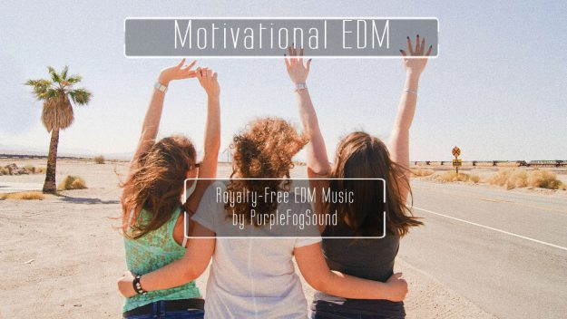 Royalty-Free Electro Music - Motivational EDM by PurpleFogSound