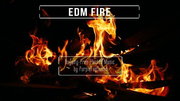 Royalty-Free EDM - EDM Fire by PurpleFogSound