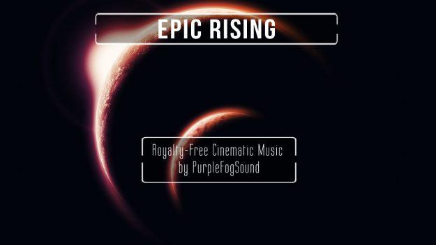 Epic Cinematic Music - Epic Rising by PurpleFogSound