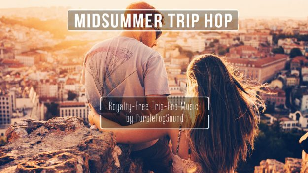 Royalty-Free Trip-Hop Music - Midsummer Trip-Hop by PurpleFogSound