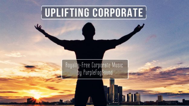 Uplifting Corporate Background Music by PurpleFogSound