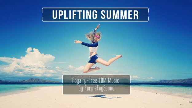 Uplifting Summer EDM Music for media by PurpleFogSound