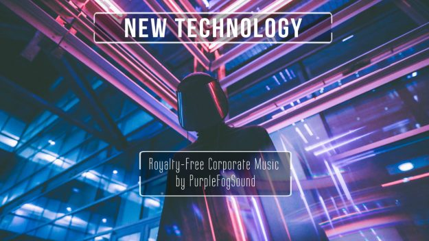 Corporate music for media - New Technology by PurpleFogSound