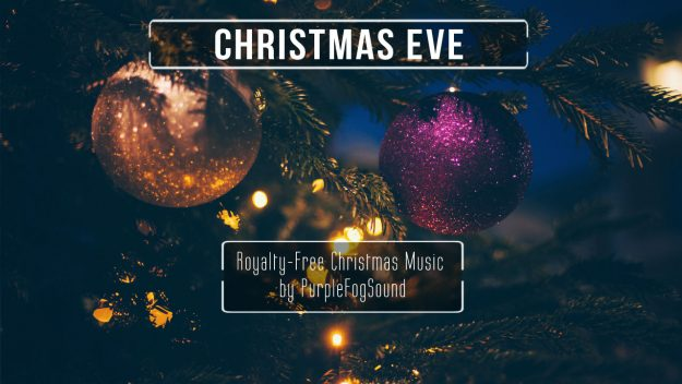 Christmas Music for Media - Christmas-Eve by PurpleFogSound