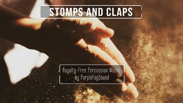 Percussion Music for Media - Stomps and Claps by PurpleFogSound