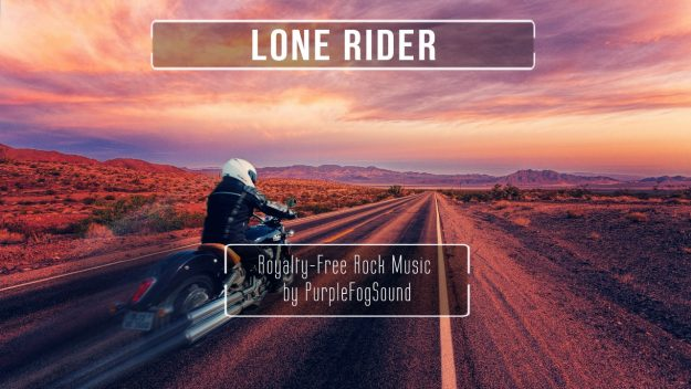 Background Rock Music for Media - Lone Rider by PurpleFogSound