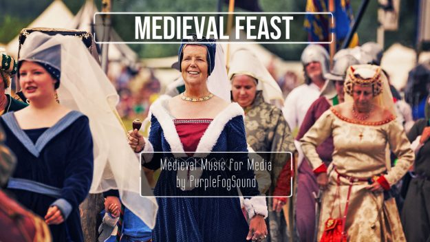 Medieval Music for Media - Medieval Feast by PurpleFogSound