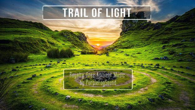 Ambient Music for Media - Trail of Light by PurpleFogSound