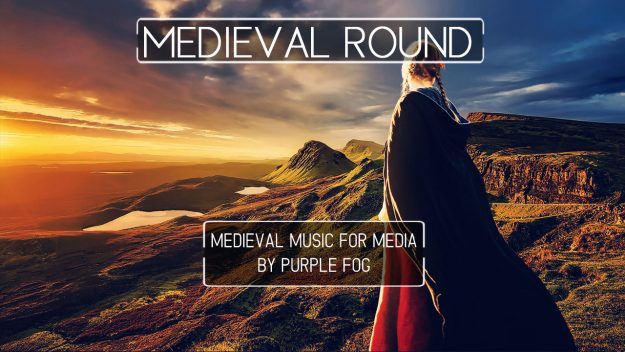 Medieval Music for Media - Medieval Round by Purple Fog