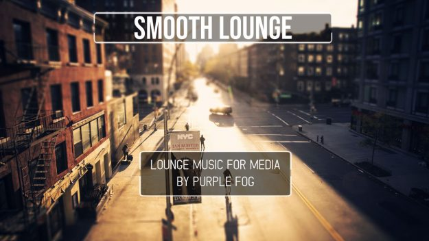 Smooth Lounge music for media by Purple Fog
