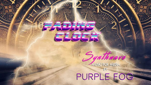 Synthwave Music for Media - Fading Clock by Purple Fog