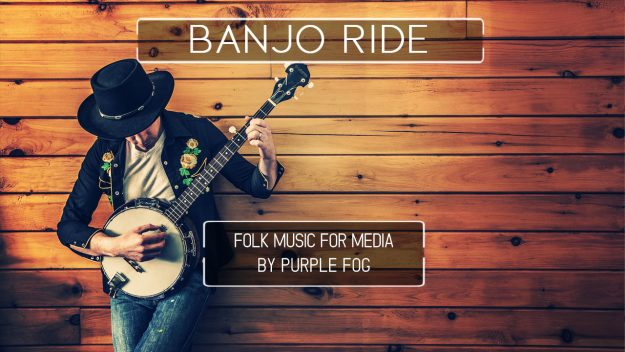 Folk Music for Media - Banjo Ride by Purple Fog