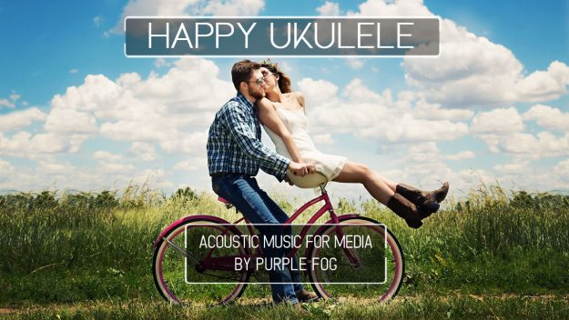 Acoustic Music for Media - Happy Ukulele by Purple Fog