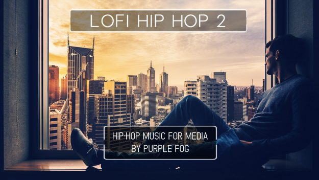 LoFi Hip Hop Music for Media - LoFi Hip Hop 2 by Purple Fog Music