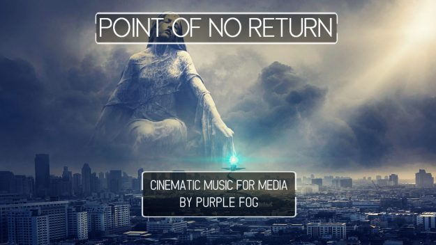 Epic Music for Media - Point of No Return by Purple Fog