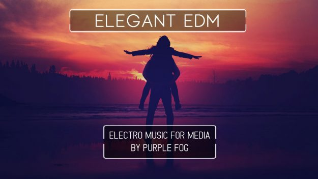 EDM Music for Media - Elegant EDM by Purple Fog Music