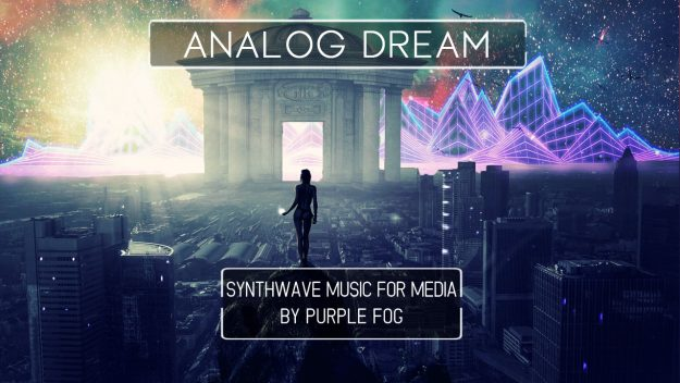 Synthwave Music for Media - Analog Fream by Purple Fog Music