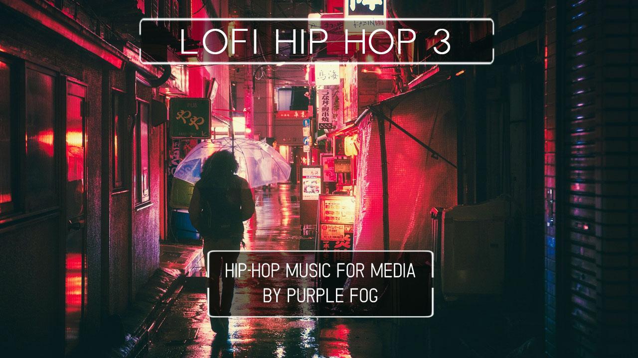 LoFi Hip Hop Music for Media - LoFi Hip Hop 3 by Purple Fog Music