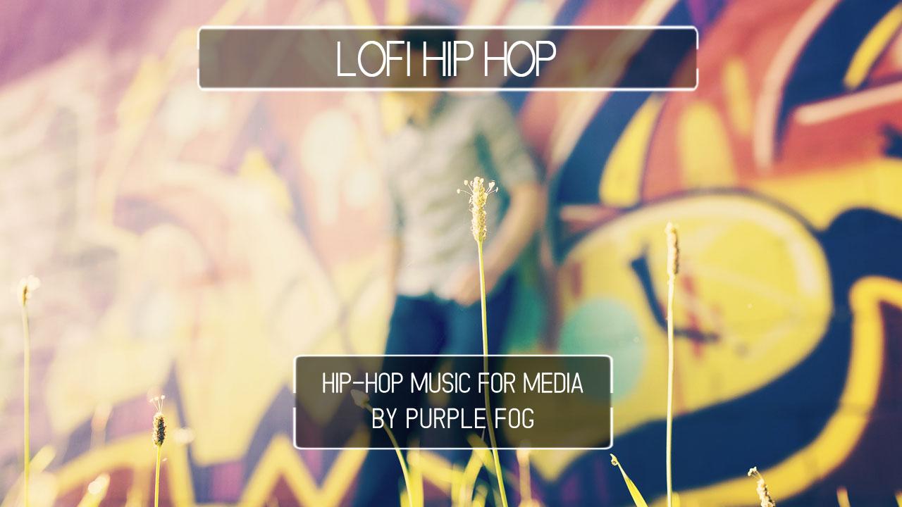 LoFi Hip Hop Music for Media by Purple Fog Music