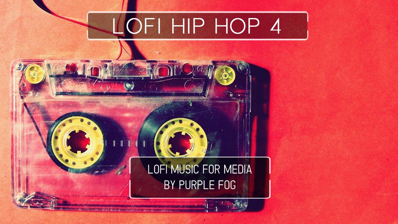 LoFi Hip Hop Music for Media - LoFi Hip Hop 4 by Purple Fog Music