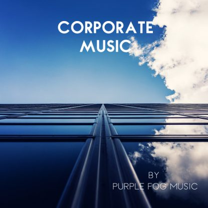 Corporate Music for Media by Purple Fog Music