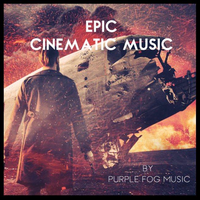 Epic Cinematic Music for Media by Purple Fog Music
