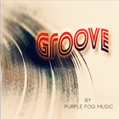 Groove Music for Media by Purple Fog Music