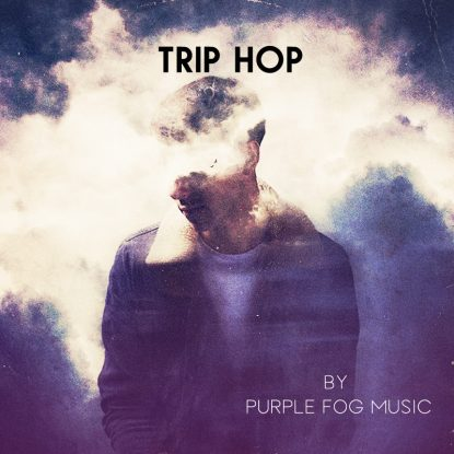 Trip Hop Music for Media by Purple Fog Music