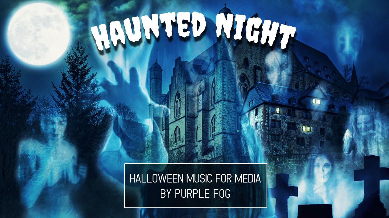 Halloween Music for Media - Haunted Night by Purple Fog Music